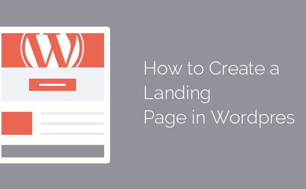 How to Create a Landing Page in WordPress?